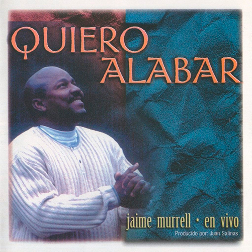 QUIERO_ALABAR_JAIME_MURRELL